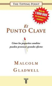 Cover of: El Punto Clave (The Tipping Point. How Little Things Can Make a Big Difference)