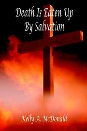 Cover of: Death Is Eaten Up By Salvation | Kelly, A. McDonald