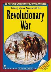 Cover of: Primary source accounts of the revolutionary war | James M. Deem