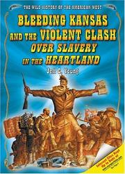 Cover of: Bleeding Kansas and the violent clash over slavery in the heartland