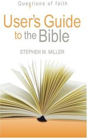 Cover of: Users Guide to the Bible (Questions of Faith) | Stephen M. Miller