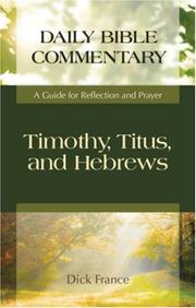 Cover of: Timothy, Titus, and Hebrews | Dick France
