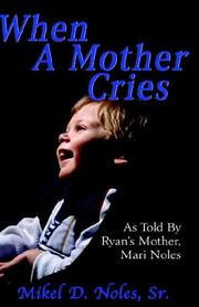 Cover of: When A Mother Cries | Mari Noles Mikel Noles