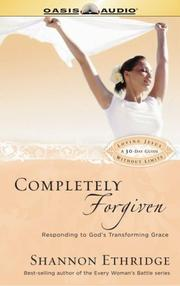 Cover of: Completely Forgiven: Responding to God's Transforming Grace