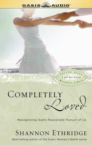Cover of: Completely Loved: Recognizing God's Passionate Pursuit of Us