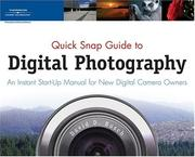 Cover of: Quick Snap Guide to Digital Photography: An Instant Start-Up Manual for New Digital Camera Owners