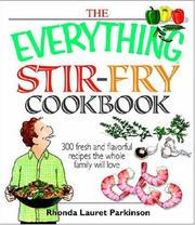Cover of: The Everything Stir-fry Cookbook: 300 Fresh and Flavorful Recipes the Whole Family Will Love (Everything: Cooking) | Rhonda Lauret Parkinson