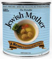 Cover of: The Portable Jewish Mother: Guilt, Food, And... When Are You Giving Me Grandchildren