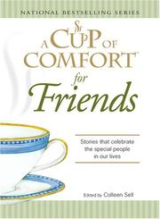 Cover of: A Cup of Comfort for Friends | Colleen Sell