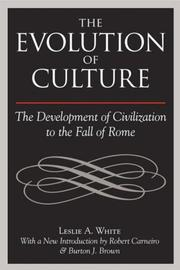 Cover of: The evolution of culture: The Development of Civilization to the Fall of Rome