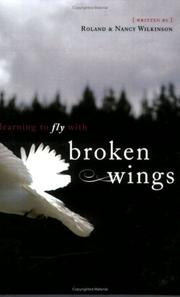 Cover of: Learning to Fly with Broken Wings | Roland Wilkinson
