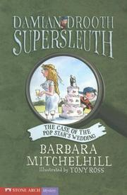 Cover of: Damian Drooth Supersleuth, The Case of the Pop Star's Wedding (Pathway Books; Damian Drooth Supersleuth)
