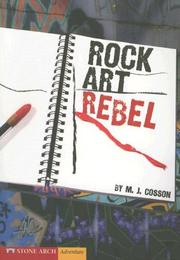 Rock Art Rebel (Vortex Books) by M. J. Cosson