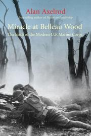 Cover of: Miracle at Belleau Wood: the birth of the modern U.S. Marine Corps