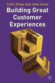 Cover of: Building great customer experiences |