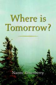 Cover of: Where Is Tomorrow? | Naomi Rosenberry