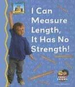Cover of: I Can Measure Length, It Has No Strength! (Math Made Fun) |