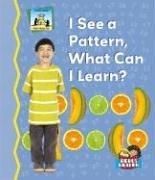 Cover of: I See a Pattern, What Can I Learn? (Math Made Fun) | Tracy Kompelien