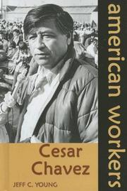 Cover of: Cesar Chavez (American Workers)