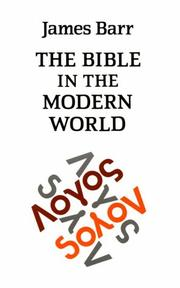 The Bible in the modern world by Barr, James