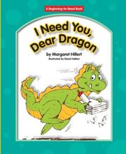 Cover of: I Need You, Dear Dragon (Beginning to Read-Dear Dragon)