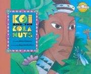 Cover of: Koi and the Kola Nuts (Rabbit Ears: A Classic Tale)