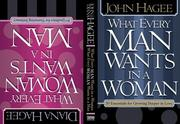 Cover of: What Every Man Wants in a Woman / What Every Woman Wants in a Man | John Hagee