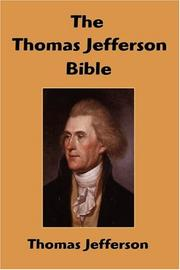 Cover of: The Thomas Jefferson Bible: The Life And Morals of Jesus of Nazareth