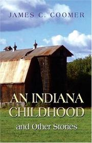 Cover of: An Indiana Childhood and Other Stories | James C. Coomer
