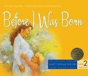 Cover of: Before I Was Born (God's Design for Sex)