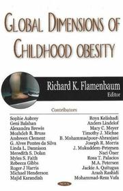Cover of: Global Dimensions of Childhood Obesity | Richard K. Flamenbaum