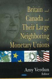 Cover of: Britain And Canada And Their Large Neighboring Monetary Unions