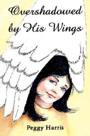Cover of: Overshadowed By His Wings