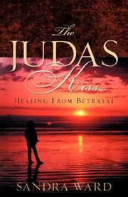 Cover of: The Judas Kiss...Healing From Betrayal