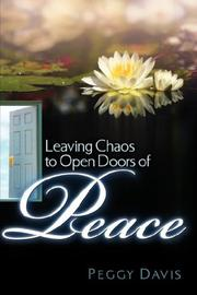Cover of: Leaving Chaos to Open Doors of Peace | Peggy Davis