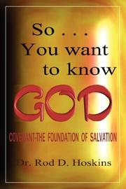 Cover of: So...You want to know God | Hoskins D. Rod Dr.