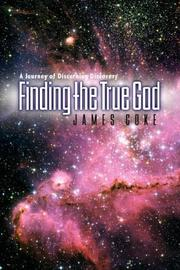 Cover of: Finding the True God | James Coke