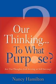 Cover of: Our Thinking...To What Purpose? | Nancy Hamilton