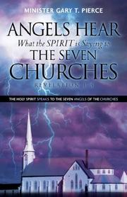 Cover of: ANGELS HEAR WHAT THE SPIRIT IS SAYING TO THE SEVEN CHURCHES REVELATION 1-3 | Gary, T Pierce