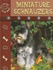 Cover of: Miniature Schnauzers (Eye to Eye With Dogs) |