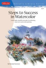 Cover of: Steps to success in watercolor: Learn Eight Valuable Principles for Planning Your Next Watercolor Painting (Artist's Library Series)