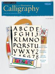 Cover of: Calligraphy and Illumination: Learn the Art of Beautiful Writing (How to Draw and Paint Series: Beginner's Guides)