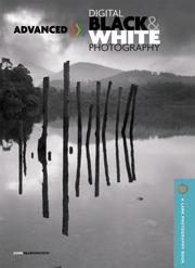 Cover of: Advanced Black & White Digital Photography (A Lark Photography Book) | John Beardsworth