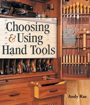 Cover of: Choosing & Using Hand Tools