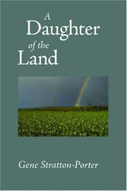 Cover of: A Daughter of the Land | Gene Stratton-Porter