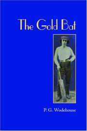 Cover of: The Gold Bat | P. G. Wodehouse