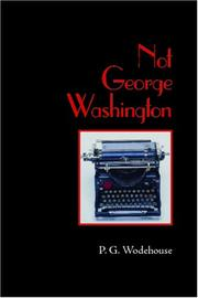 Cover of: Not George Washington | P. G. Wodehouse