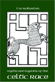 Cover of: Myths and Legends of the Celtic Race | T W Rolleston