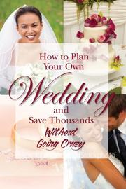 Cover of: How to Plan Your Own Wedding and Save Thousands | Tracy Ritts