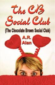 Cover of: The CB Social Club (The Chocolate Brown Social Club) | A.R., Alan
